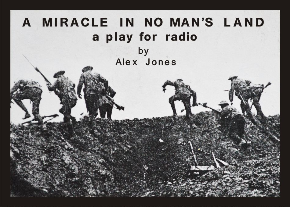 A Miracle in No man's Land - A stage play by Alex Jones